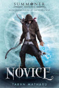Title: The Novice: Summoner: Book One, Author: Taran Matharu
