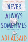 Title: Never Always Sometimes, Author: Adi Alsaid
