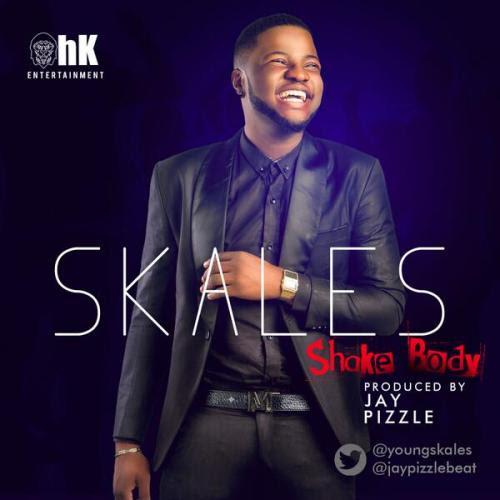 [Music] Skales – Shake Body  ff@youngskales @jaypizzlebeat