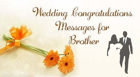 Congratulations Messages For Brother Marriage Wedding Best Wishes