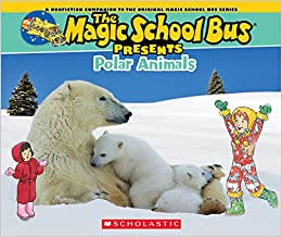Magic School Bus Presents: Polar Animals