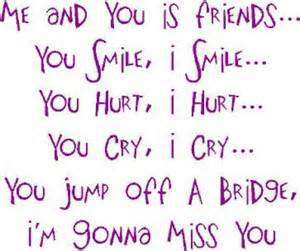 You Hurt My Best Friend Quotes