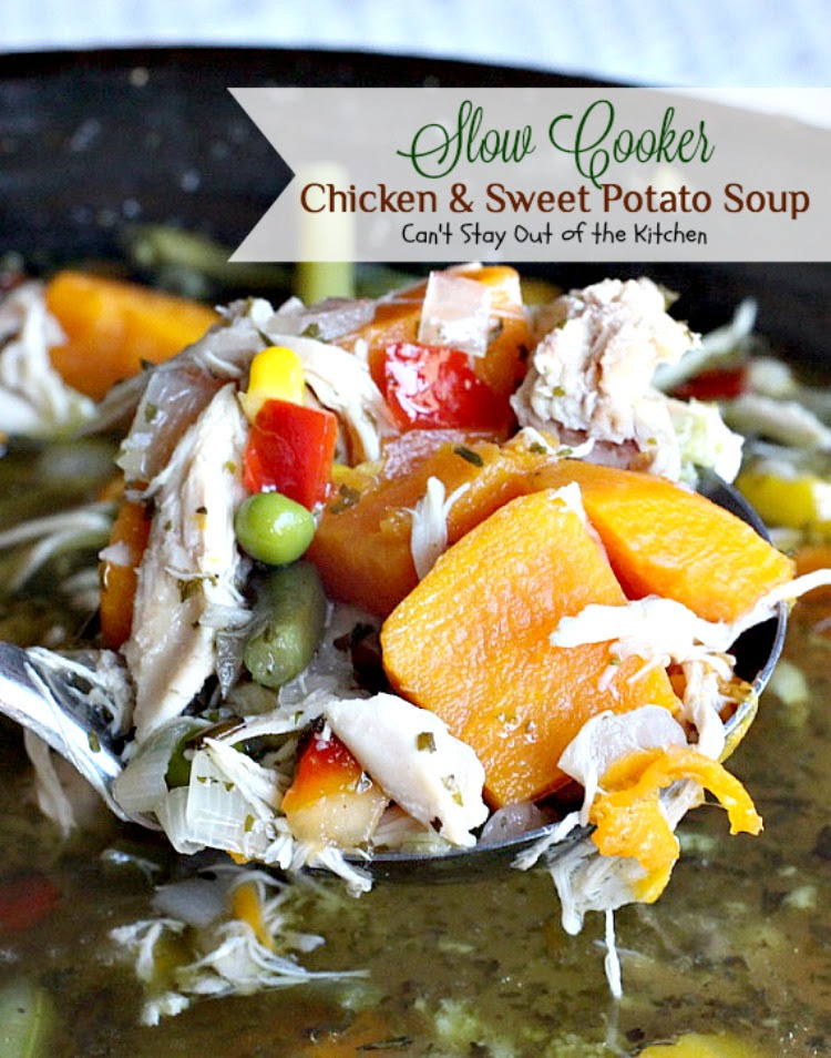 Slow Cooker Chicken and Sweet Potato Soup  Cant Stay Out of the Kitchen