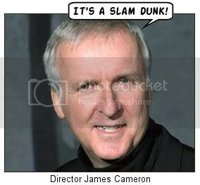 James Cameron: 'This is a slam dunk!'