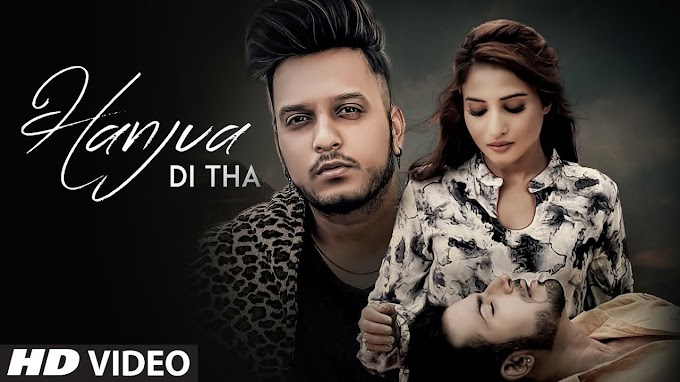 Hanjua Di Tha Lyrics Oye Kunaal | Latest Punjabi Songs 2020