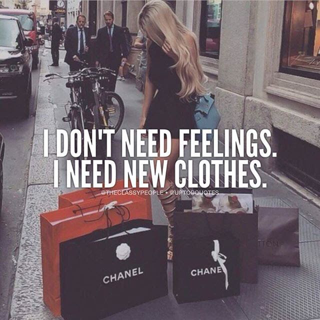I Dont Need Feelings I Need New Clothes Pictures Photos And