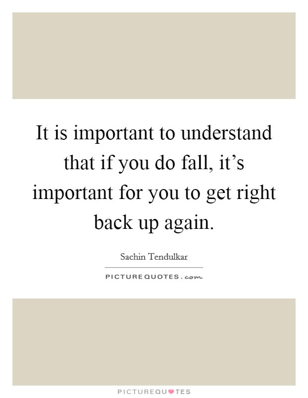 Fall And Get Back Up Again Quotes Quotes About Getting Back Up