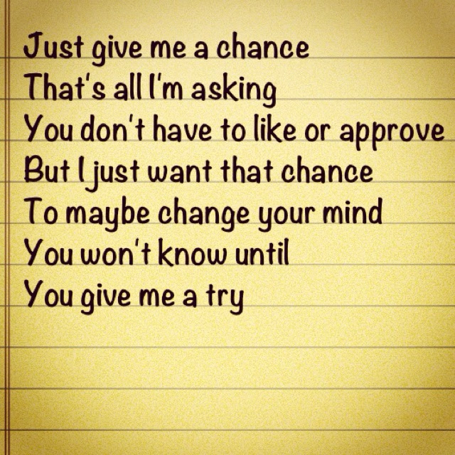 Quotes About Giving Me A Chance 68 Quotes