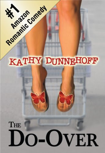 The Do-Over (A Romantic Comedy) by Kathy Dunnehoff