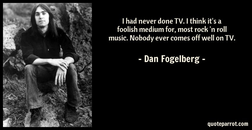 I Had Never Done Tv I Think Its A Foolish Medium For By Dan