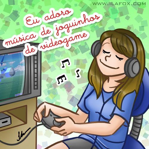 Eu adoro escutar música de videogame by ila fox