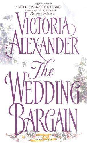 The Wedding Bargain (Avon Romantic Treasure) by Victoria Alexander