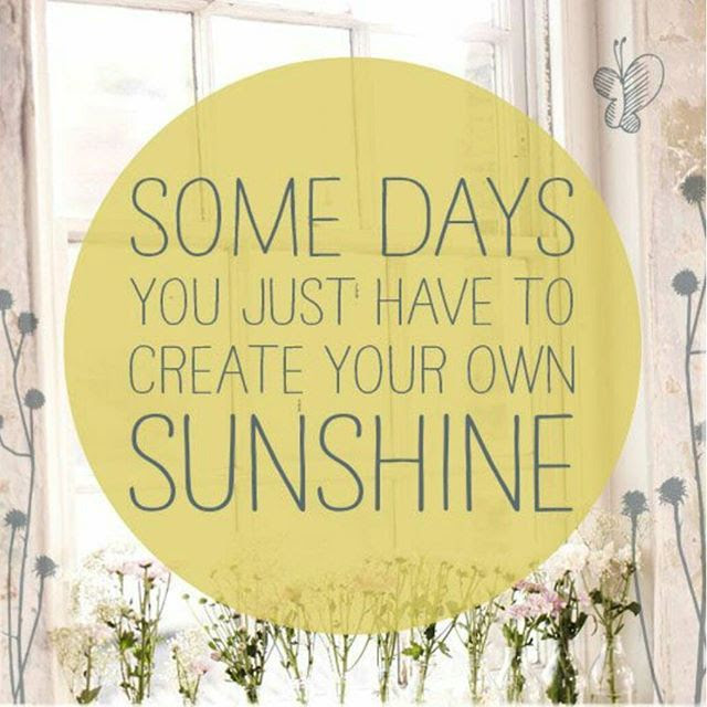 You Have To Create Your Own Sunshine Pictures Photos And Images