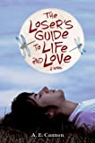 The Loser's Guide to Life and Love: A Novel