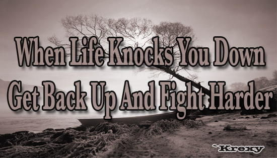 Motivational Quotes When Life Knocks You Down Get Back Up Krexy