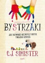 Bystrzaki. Jak rozwinąć niezwykły umysł Twojego dziecka - C.J. Simister