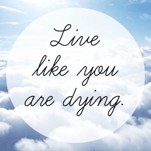 Live Like You Are Dying Intuitive Kb