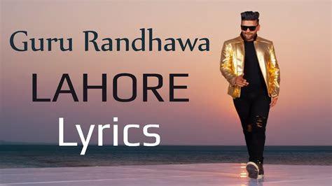 guru randhawa lahore lyrics youtube