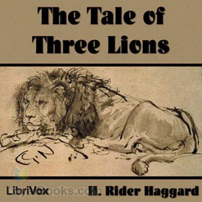 The Tale of Three Lions by H. Rider Haggard