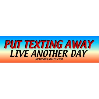 PUT TEXTING AWAY-sky bumpersticker
