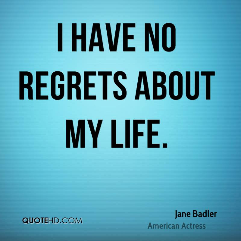 Quotes About Have No Regrets 105 Quotes