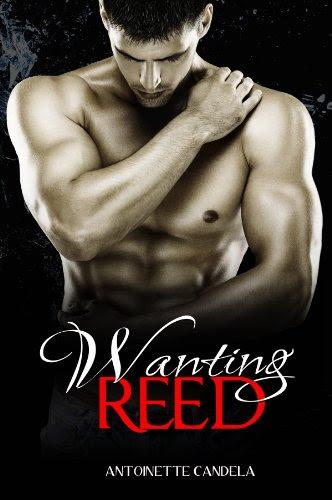 Wanting Reed (Break Me #2) by Antoinette Candela