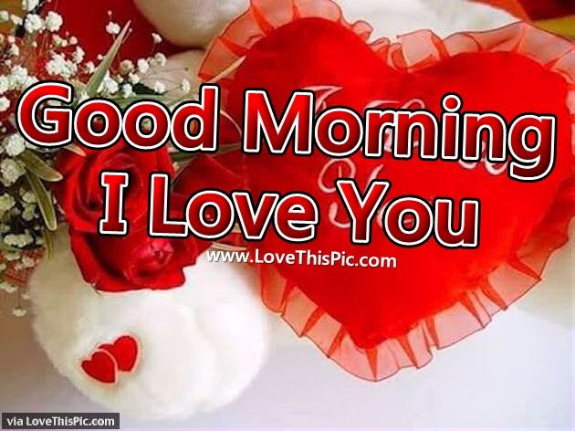 Good Morning I Love You Pictures Photos And Images For Facebook