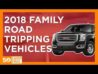 50 Campfires: 2018 Family Road Tripping Vehicles