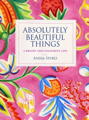 Absolutely Beautiful Things by Anna Spiro
