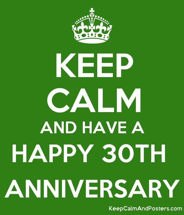 Keep Calm And Have A Happy 30th Anniversary Keep Calm And Posters