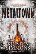 Title: Metaltown, Author: Kristen Simmons