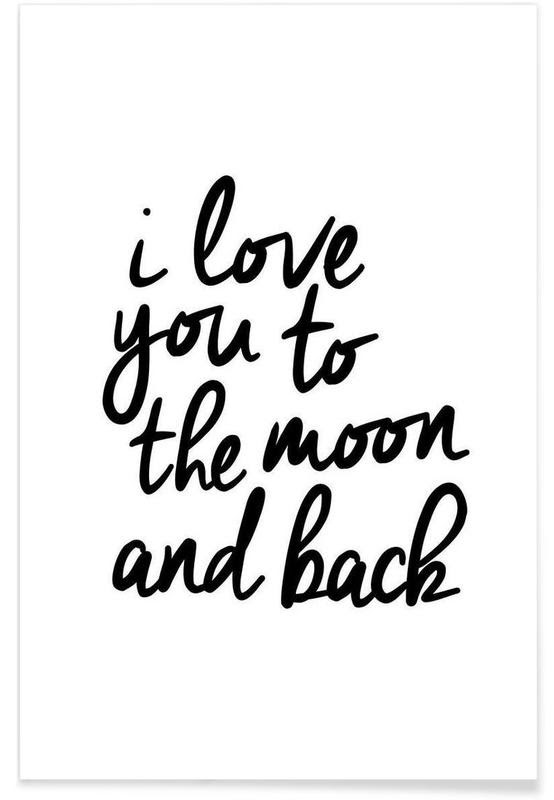 I Love You To The Moon And Back Als Poster Juniqe