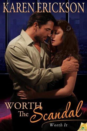 Worth the Scandal by Karen Erickson