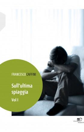 Sull'ultima spiaggia - Francesco Caffini - Europa Edizioni