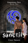 Sanctify (Unbinding Fate, #2)