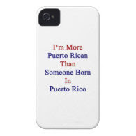 I'm More Puerto Rican Than Someone Born In Puerto iPhone 4 Case-Mate Cases