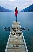 Nothing Stays In Vegas