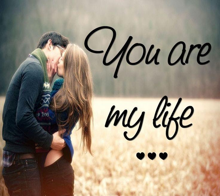 You Are My Life Picture Quotes