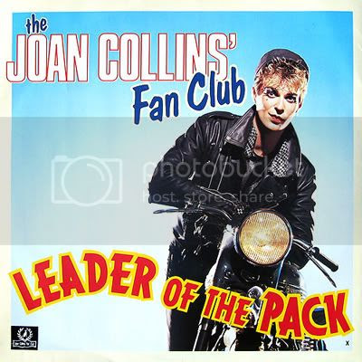 Joan Collins Fan Club - Leader of the Pack
