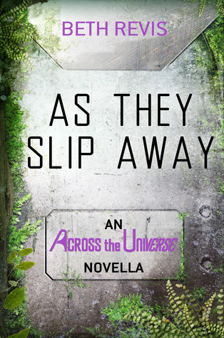 As They Slip Away (Across the Universe, #0.5)