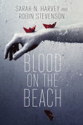 Title: Blood on the Beach, Author: Sarah N. Harvey