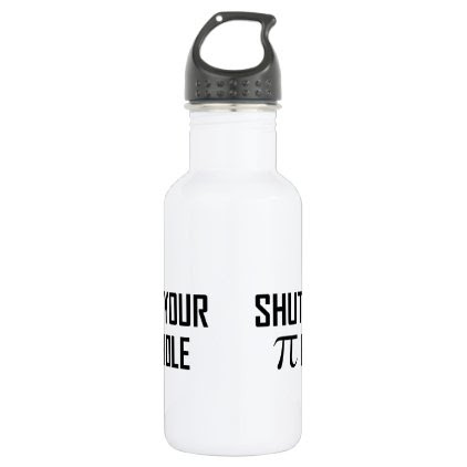 Shut Your Pi Hole Stainless Steel Water Bottle