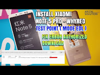 Kupas Tuntas Flashing Xiaomi Note 5 Pro Whyred Tanpa Error Authorized To Download (EDL Mode) No UBL