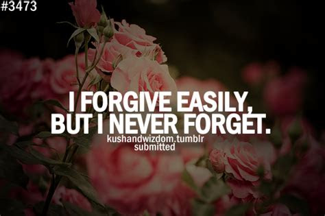 I Will Forgive But Never Forget Quotes