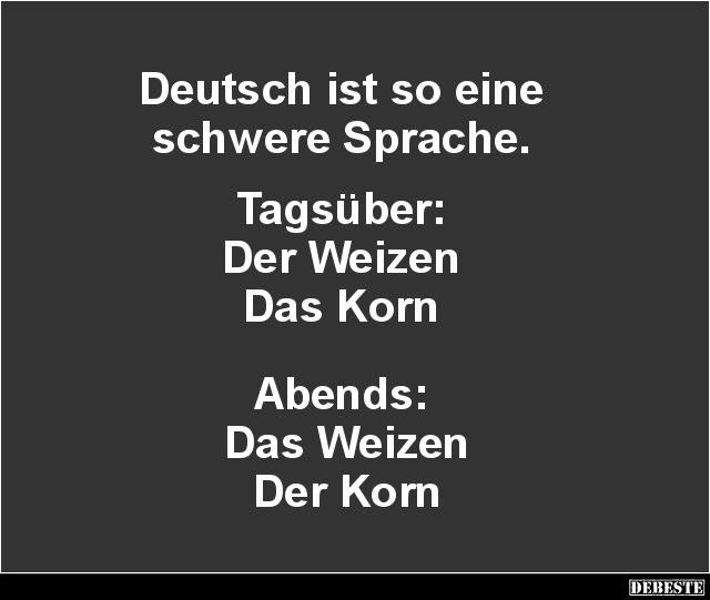 Deutsch Ist So Eine Schwere Sprache Lustige Bilder Sprüche