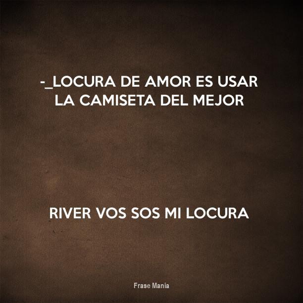 Cartel Para Locura De Amor Es Usar La Camiseta Del Mejor River