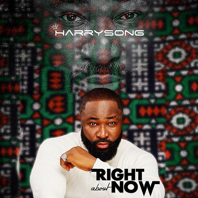 """DOWNLOAD NOW » """"Harrysong – Right About Now"""" Full EP Is Out"""