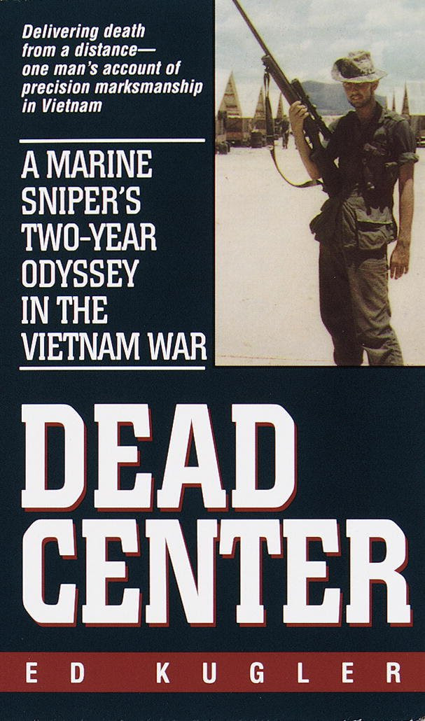 Amazon.com: Dead Center: A Marine Sniper's Two-Year Odyssey in the ...