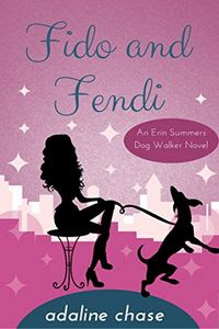 Fido and Fendi by Adaline Chase
