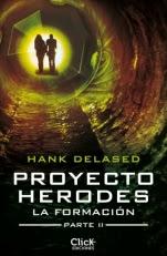 Proyecto Herodes. La Formación (Parte II) Hank Delased